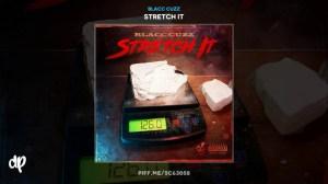 Stretch It BY Blacc Cuzz